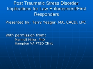 Post Traumatic Stress Disorder:  Implications for Law Enforcement/First Responders