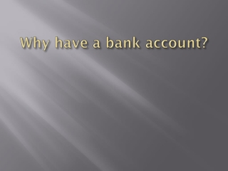 Why have a bank account?