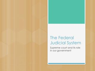 The Federal Judicial  S ystem