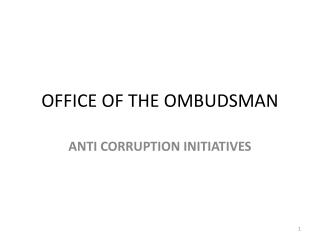 OFFICE OF THE  O MBUDSMAN