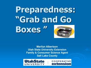 """Preparedness: """"Grab and Go Boxes  """""""