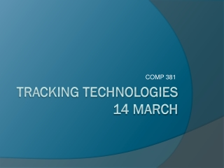 Tracking technologies 14  MARCH