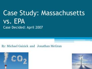 Case Study: Massachusetts vs. EPA Case Decided: April 2007
