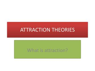 ATTRACTION THEORIES
