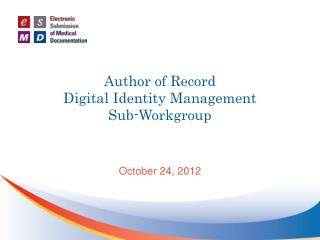 Author of Record  Digital Identity Management  Sub-Workgroup
