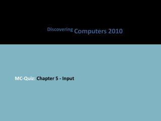 MC-Quiz:  Chapter 5 - Input