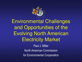 environmental challenges and opportunities of the evolving north american electricity market