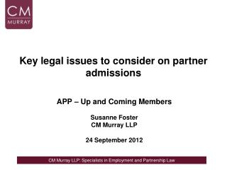 Key  legal  issues  to consider on partner admissions