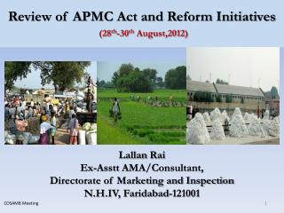 Review of APMC Act and Reform Initiatives (28 th -30 th  August,2012)