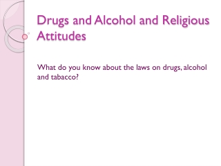 Drugs and Alcohol and Religious Attitudes