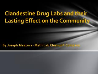 Clandestine Drug Labs and their Lasting Effect on the Community