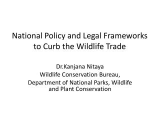 National Policy and Legal Frameworks to Curb the Wildlife Trade