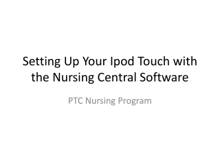 Setting Up Your  Ipod  Touch with the Nursing Central Software
