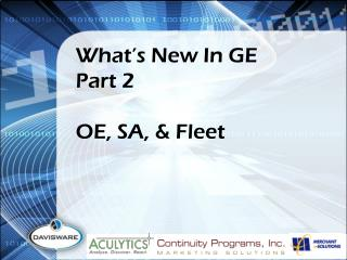 What's New In GE Part 2 OE, SA, & Fleet
