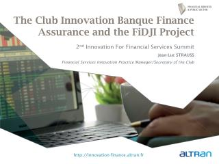 The Club Innovation Banque Finance Assurance and the  FiDJI  Project