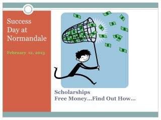 Scholarships Free Money…Find Out How…