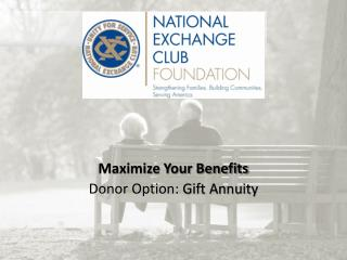 Maximize Your Benefits Donor Option:  Gift Annuity