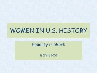 WOMEN IN U.S. HISTORY