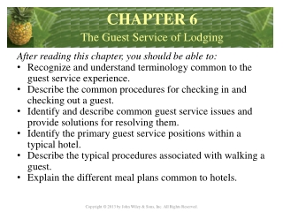 After reading this chapter, you should be able  to: Recognize and understand terminology common to the guest service ex