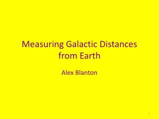 Measuring Galactic Distances from Earth