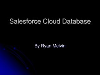 Salesforce Cloud  Database