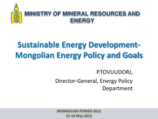 Sustainable Energy Development-Mongolian Energy Policy and Goals