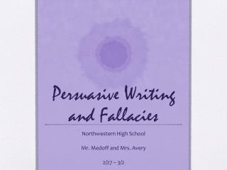 Persuasive Writing and Fallacies