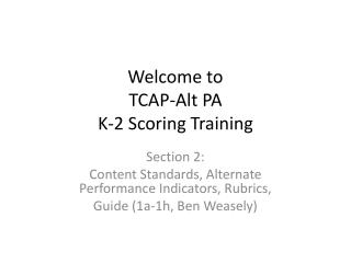 Welcome to  TCAP-Alt PA  K-2 Scoring Training