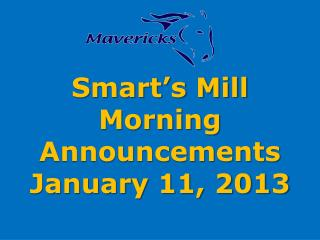 Smart's Mill Morning Announcements January 11, 2013