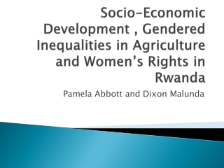 Socio-Economic Development , Gendered Inequalities in Agriculture and Women's Rights in Rwanda