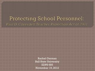 Protecting School Personnel: Paul D. Coverdell Teacher Protection Act of 2001