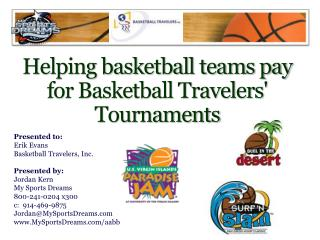Helping  basketball teams pay for Basketball Travelers' Tournaments