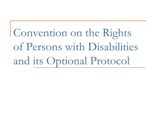 Convention on the Rights of Persons with Disabilities and its Optional Protocol