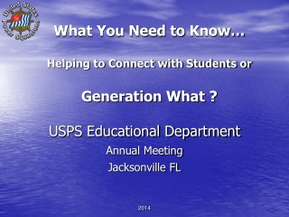 What You Need to  Know� Helping to Connect with Students or  Generation What ?