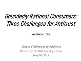 Boundedly Rational Consumers: Three Challenges for Antitrust