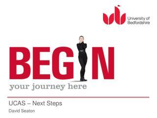 UCAS � Next Steps David Seaton