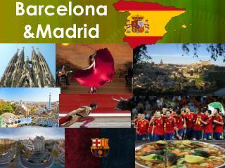 Barcelona &Madrid
