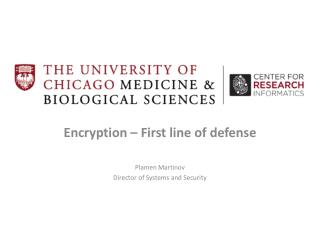 Encryption – First line of defense Plamen Martinov Director of Systems and Security