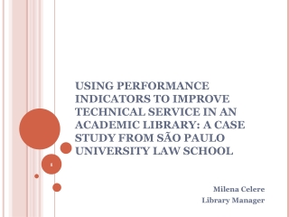 USING PERFORMANCE INDICATORS TO IMPROVE TECHNICAL SERVICE IN AN ACADEMIC LIBRARY: A CASE STUDY FROM SÃO PAULO UNIVERSIT