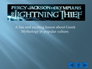 A fun and exciting lesson about Greek Mythology in popular culture.