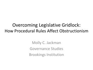 Overcoming Legislative Gridlock: How Procedural Rules Affect Obstructionism