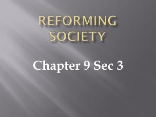 Reforming Society