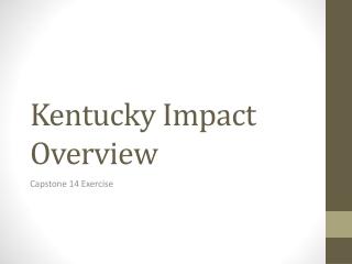Kentucky Impact Overview