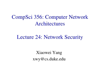 CompSci  356: Computer Network Architectures Lecture 24: Network Security