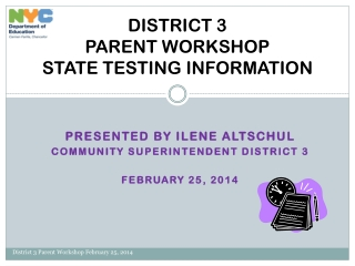 DISTRICT 3  PARENT  WORKSHOP STATE TESTING INFORMATION