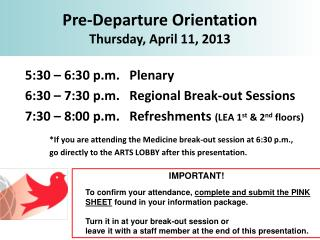 5:30 – 6:30 p.m.   Plenary 6:30 – 7:30  p.m.    Regional Break-out Sessions 7:30 – 8:00 p.m.   Refreshments  (LEA 1 st