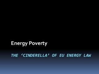 The 'Cinderella' of EU Energy Law