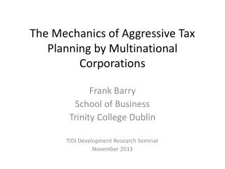 The Mechanics of Aggressive Tax Planning by Multinational Corporations