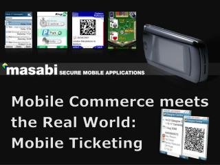 Mobile Commerce meets the Real World: Mobile Ticketing