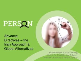 Advance Directives – the Irish Approach & Global Alternatives